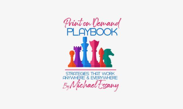 Print on Demand Playbook: Strategies That Work Anywhere and Everywhere